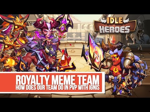 Idle Heroes - Royalty Meme Team PvP with Ignis